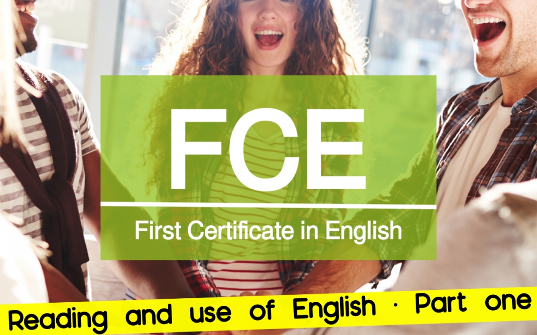 FCE READING AND USE OF ENGLISH PART 1