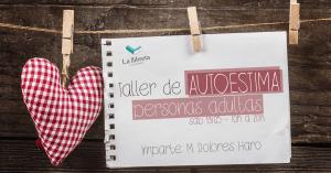Taller de autoestima para personas adultas @ Academia la llibreta | València | Comunidad Valenciana | España